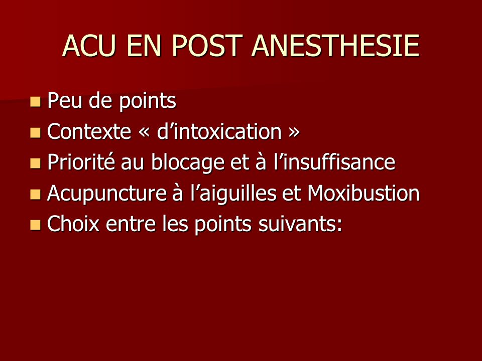 ACU EN POST ANESTHESIE Peu de points Contexte « d'intoxication »