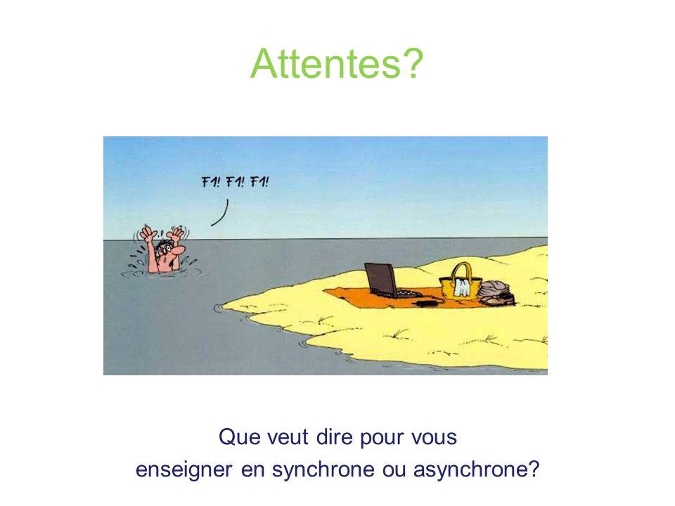 Que veut dire pour vous enseigner en synchrone ou asynchrone