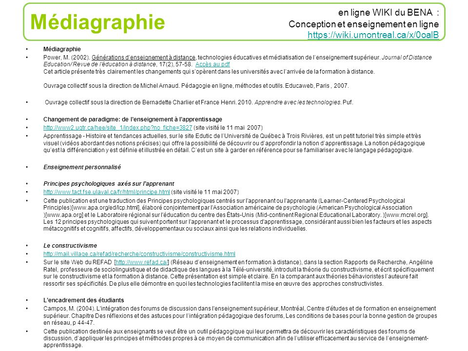 Médiagraphie en ligne WIKI du BENA : Conception et enseignement en ligne https://wiki.umontreal.ca/x/0oalB.