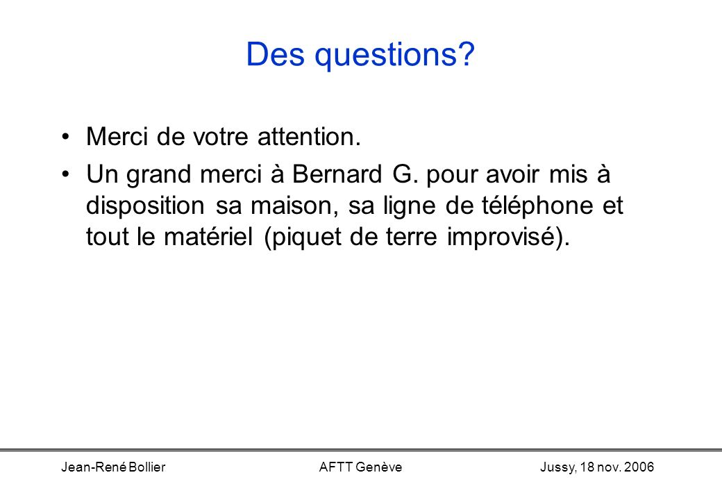 Des questions Merci de votre attention.