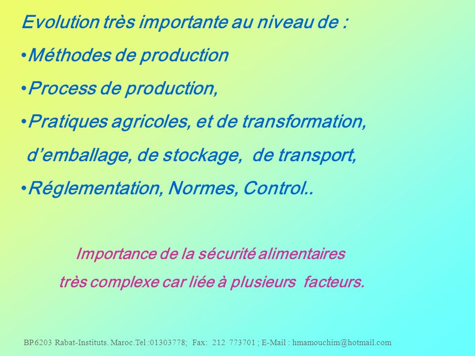 Evolution très importante au niveau de : Méthodes de production