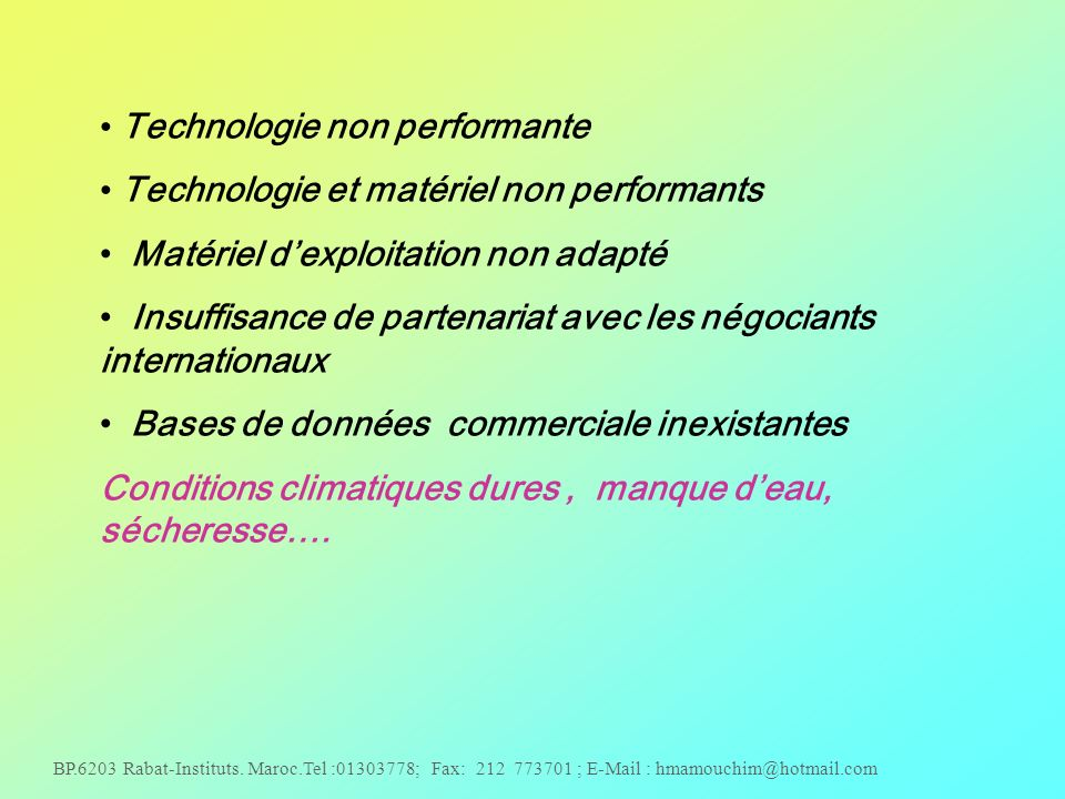 Technologie non performante Technologie et matériel non performants