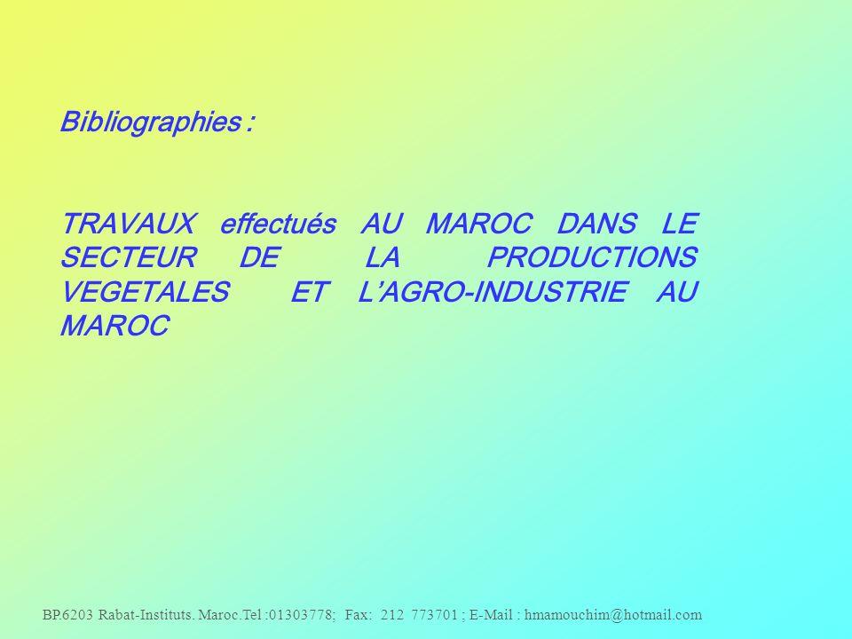 Bibliographies : TRAVAUX effectués AU MAROC DANS LE SECTEUR DE LA PRODUCTIONS VEGETALES ET L'AGRO-INDUSTRIE AU MAROC.