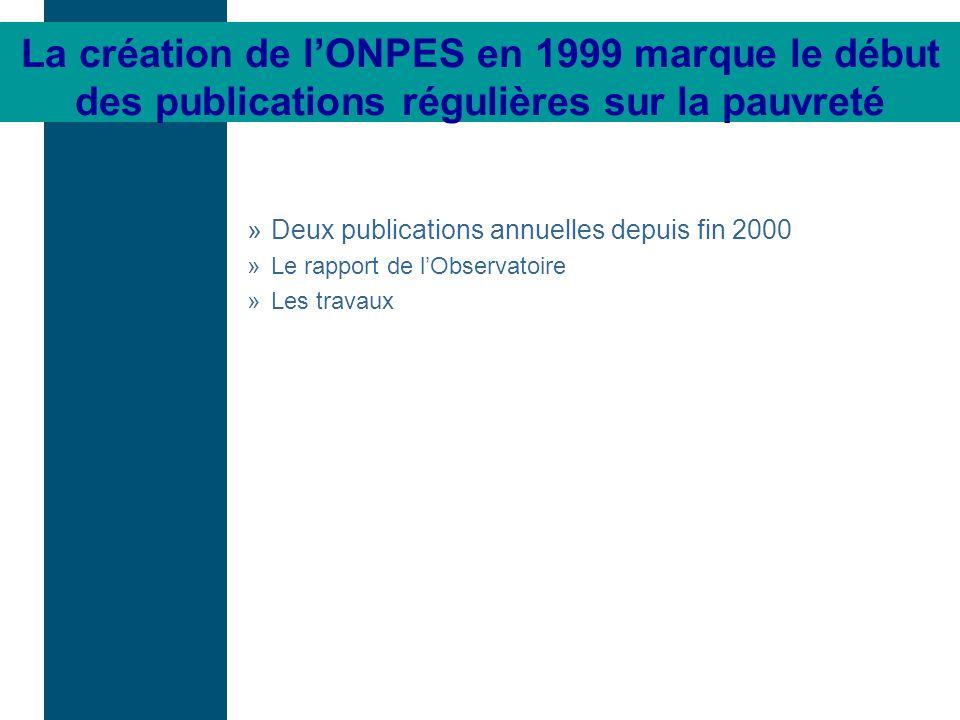 La création de l'ONPES en 1999 marque le début des publications régulières sur la pauvreté