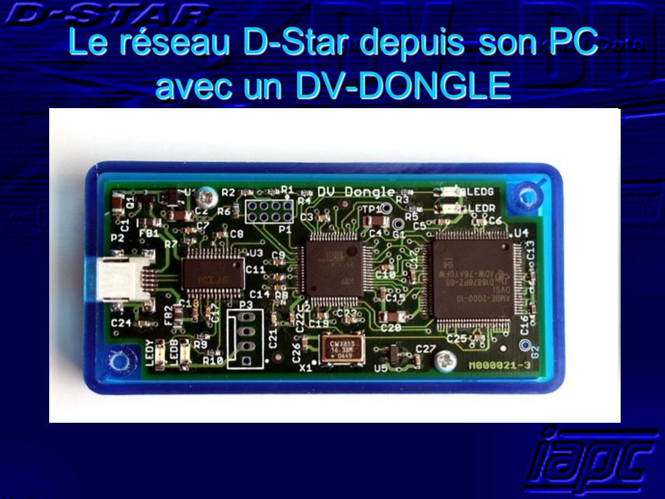 Le réseau D-Star depuis son PC avec un DV-DONGLE