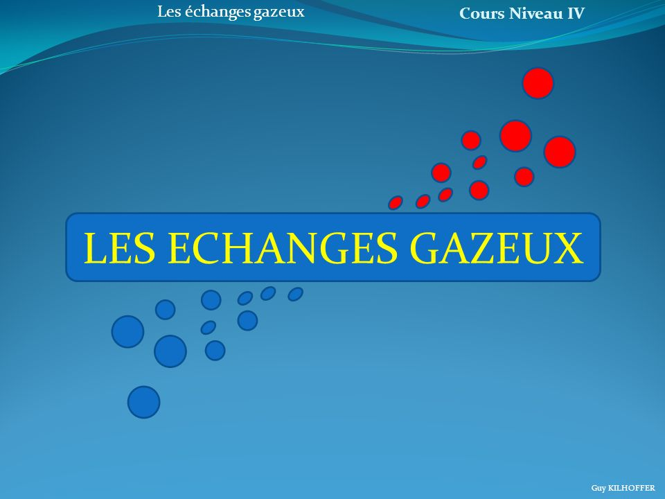 LES ECHANGES GAZEUX