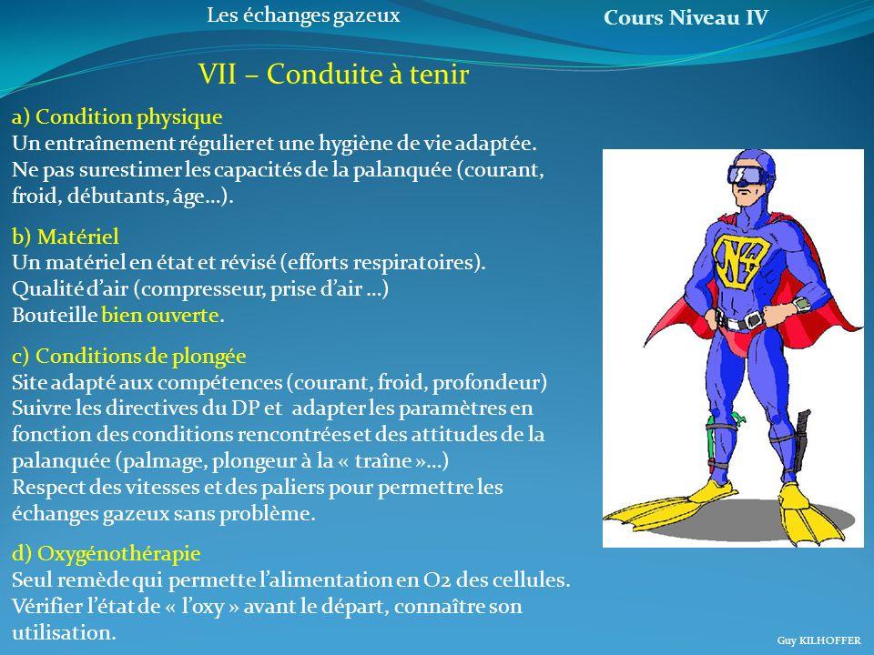 VII – Conduite à tenir a) Condition physique