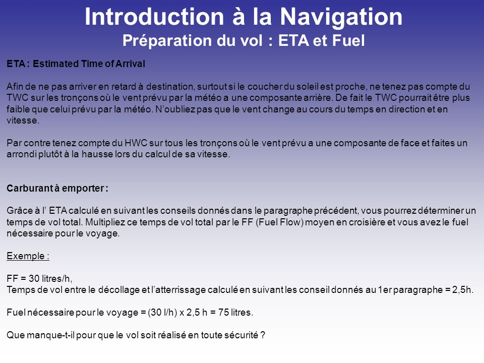 Introduction à la Navigation Préparation du vol : ETA et Fuel