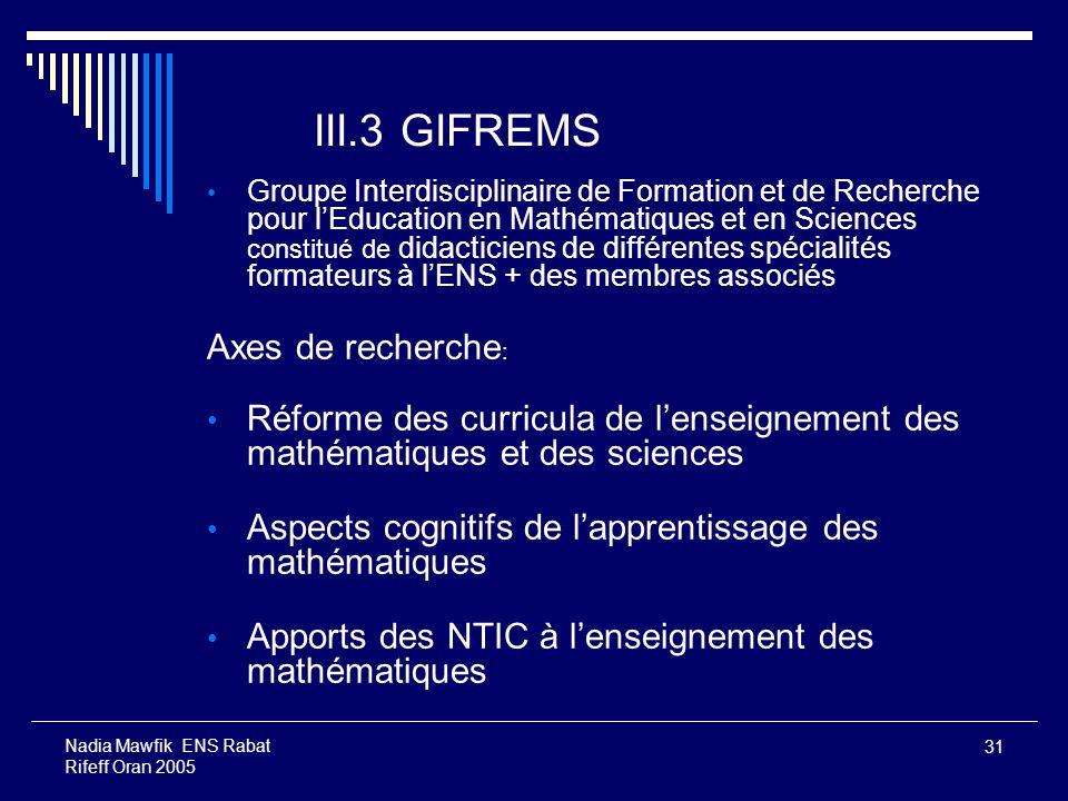 III.3 GIFREMS Axes de recherche: