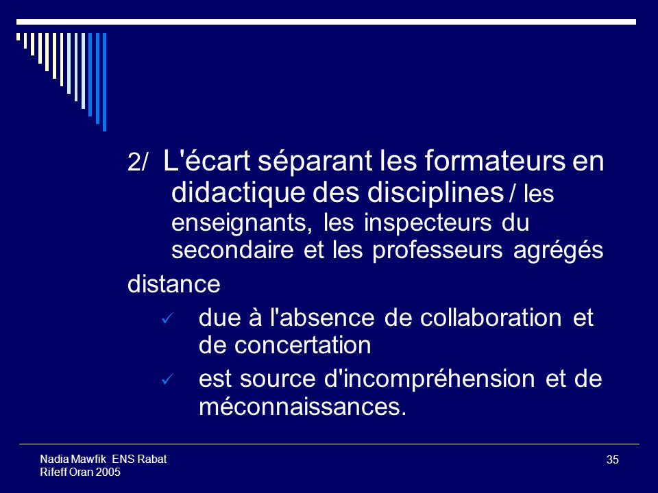 due à l absence de collaboration et de concertation