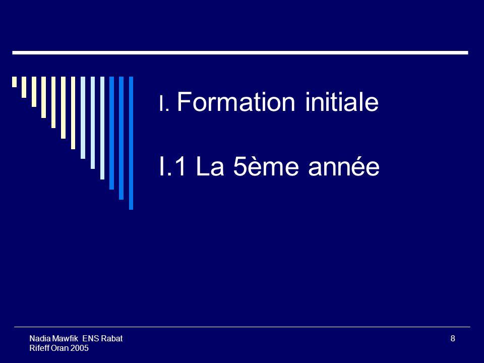 I. Formation initiale I.1 La 5ème année