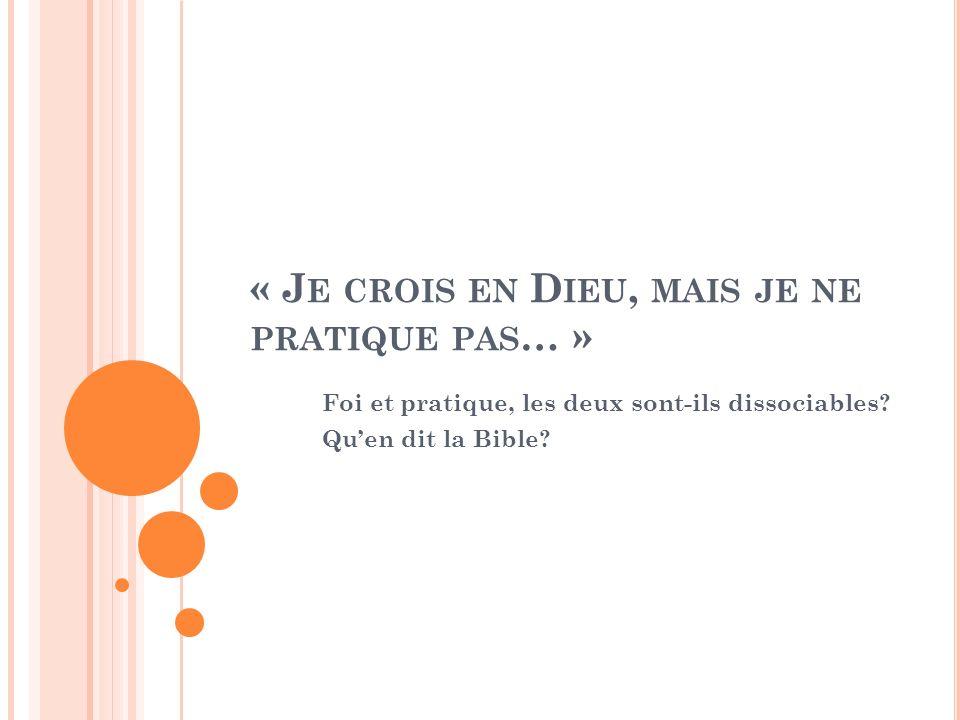 « Je crois en Dieu, mais je ne pratique pas… »
