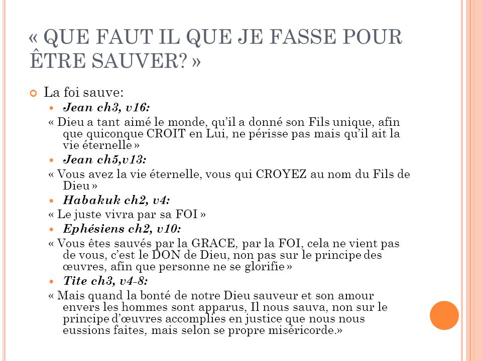 « QUE FAUT IL QUE JE FASSE POUR ÊTRE SAUVER »