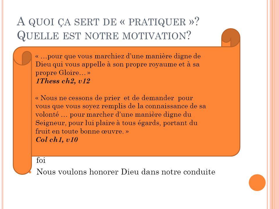 A quoi ça sert de « pratiquer » Quelle est notre motivation