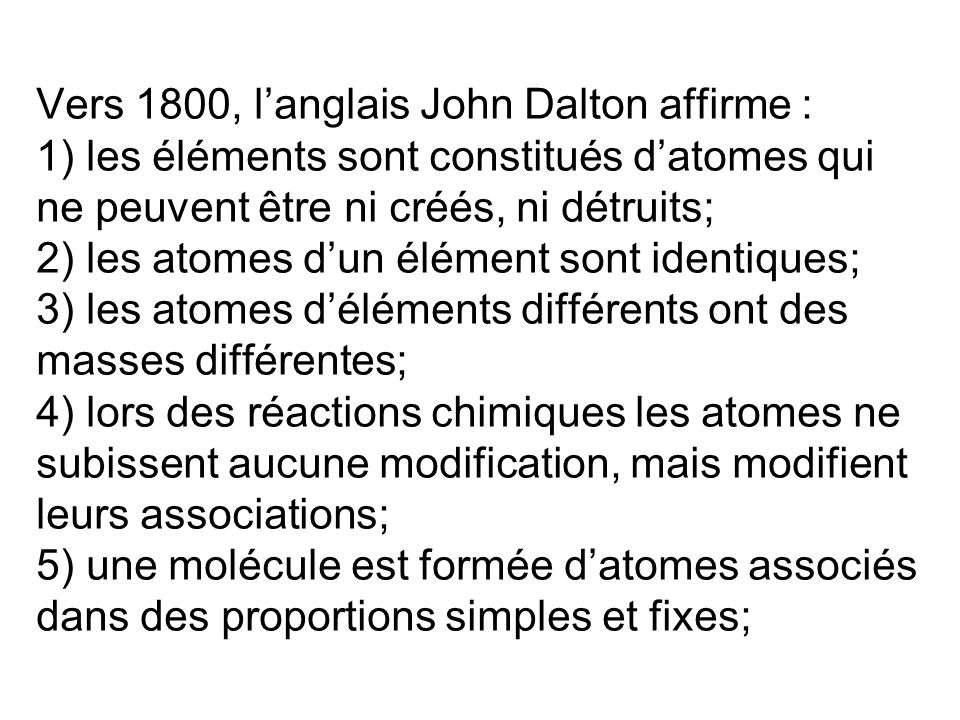 Vers 1800, l'anglais John Dalton affirme :