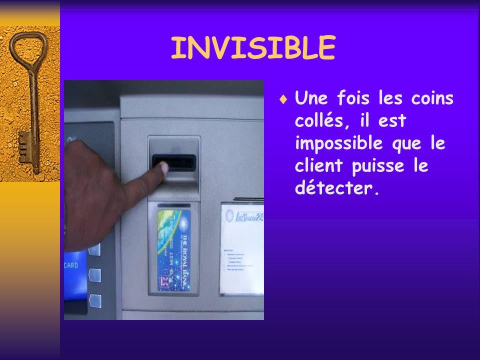 INVISIBLE Une fois les coins collés, il est impossible que le client puisse le détecter.