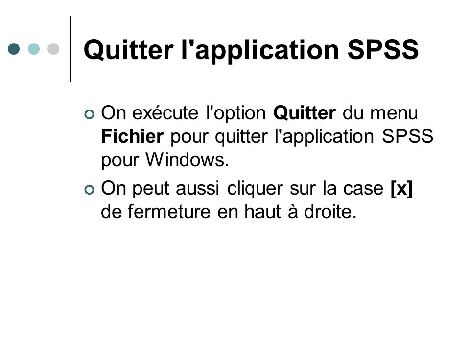 Quitter l application SPSS