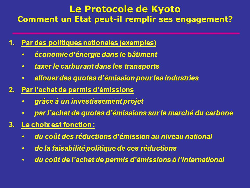 Le Protocole de Kyoto Comment un Etat peut-il remplir ses engagement