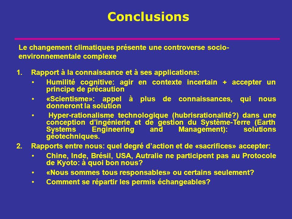 Conclusions Le changement climatiques présente une controverse socio-environnementale complexe. Rapport à la connaissance et à ses applications: