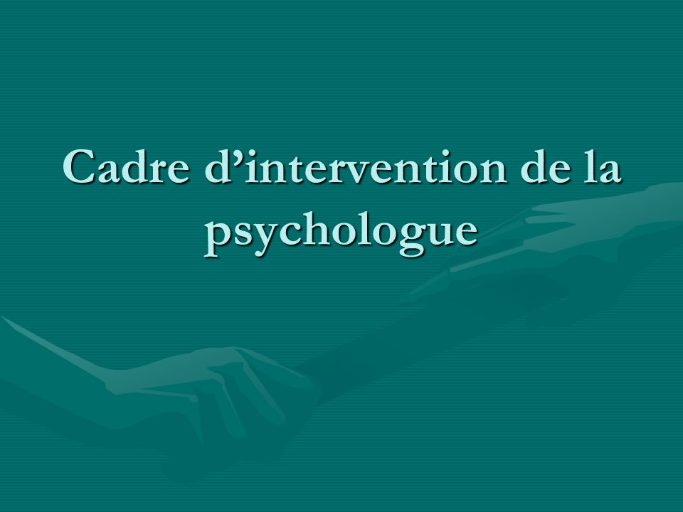 Cadre d'intervention de la psychologue