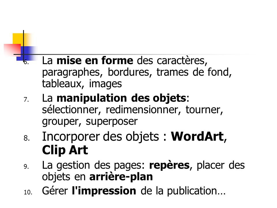 Incorporer des objets : WordArt, Clip Art