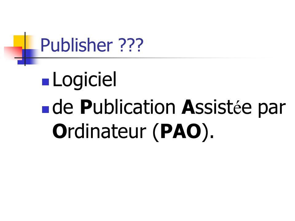 de Publication Assistée par Ordinateur (PAO).
