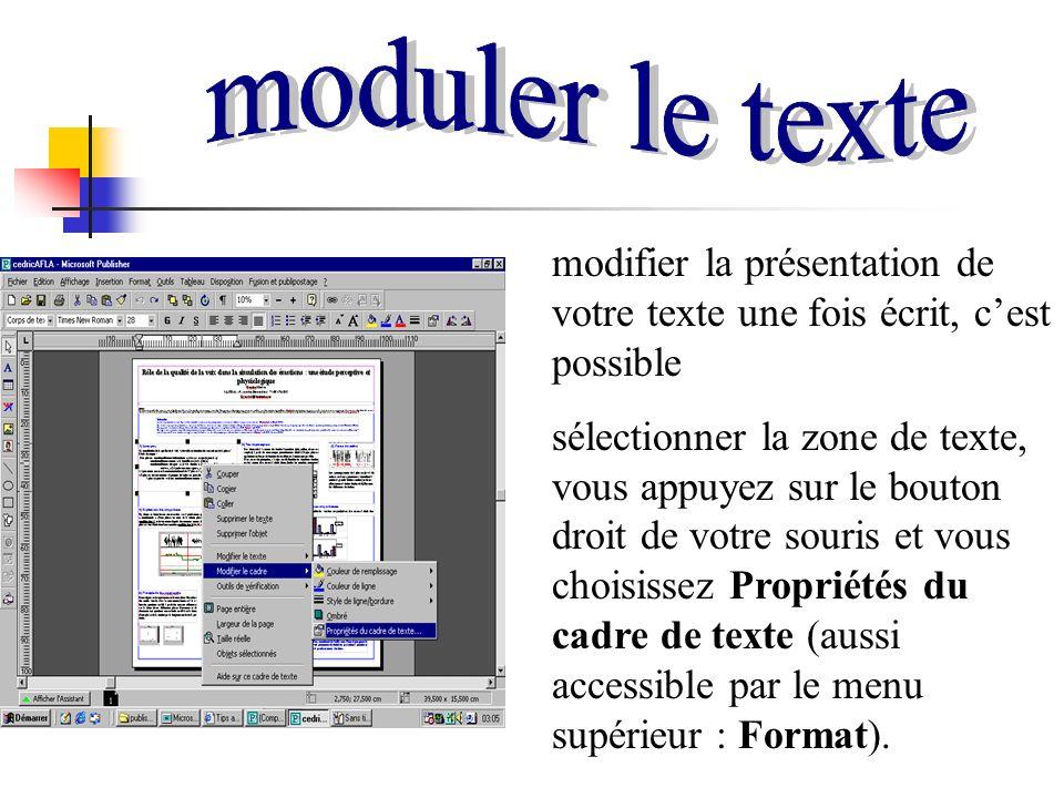 modifier la présentation de votre texte une fois écrit, c'est possible