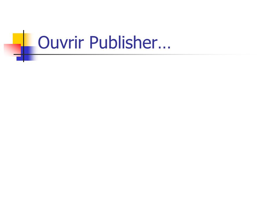 Ouvrir Publisher…