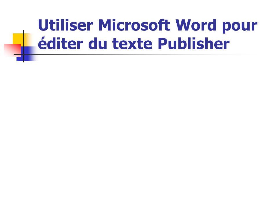 Utiliser Microsoft Word pour éditer du texte Publisher