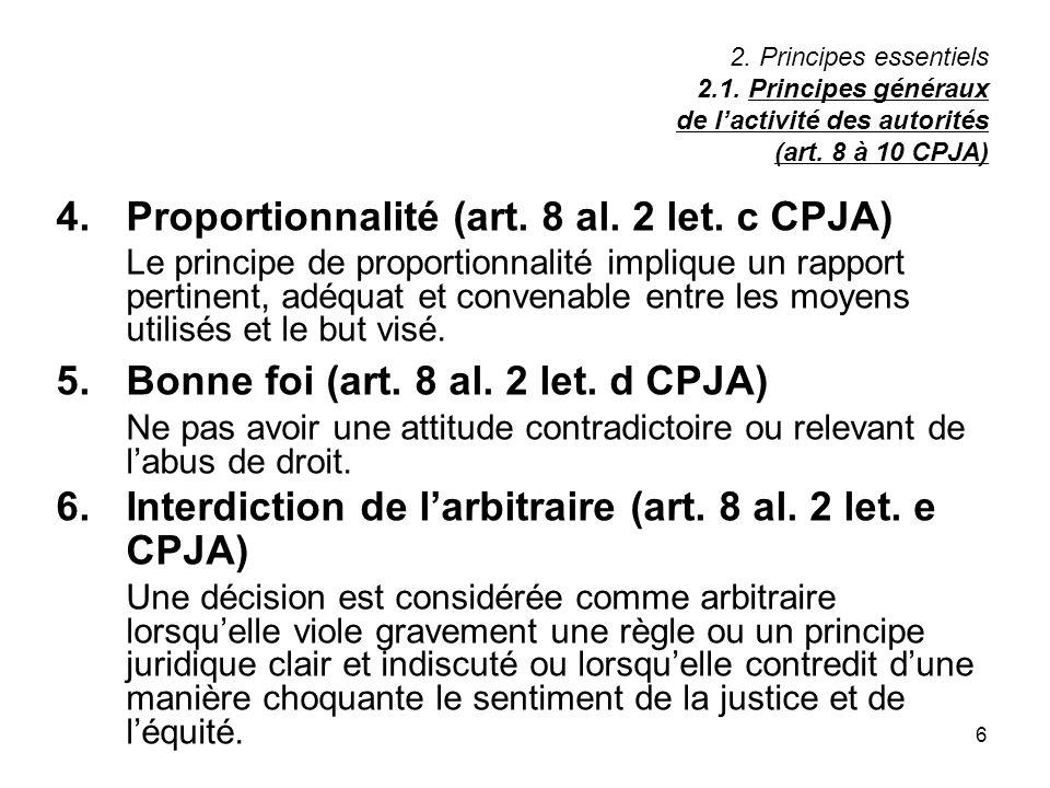 4. Proportionnalité (art. 8 al. 2 let. c CPJA)