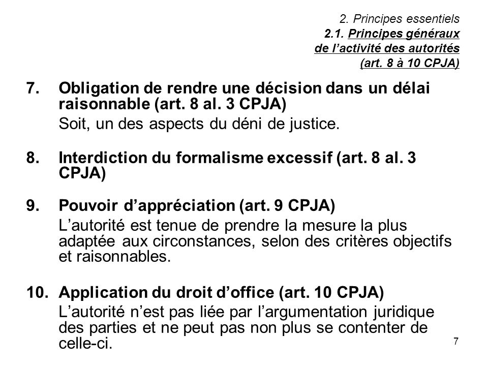 8. Interdiction du formalisme excessif (art. 8 al. 3 CPJA)