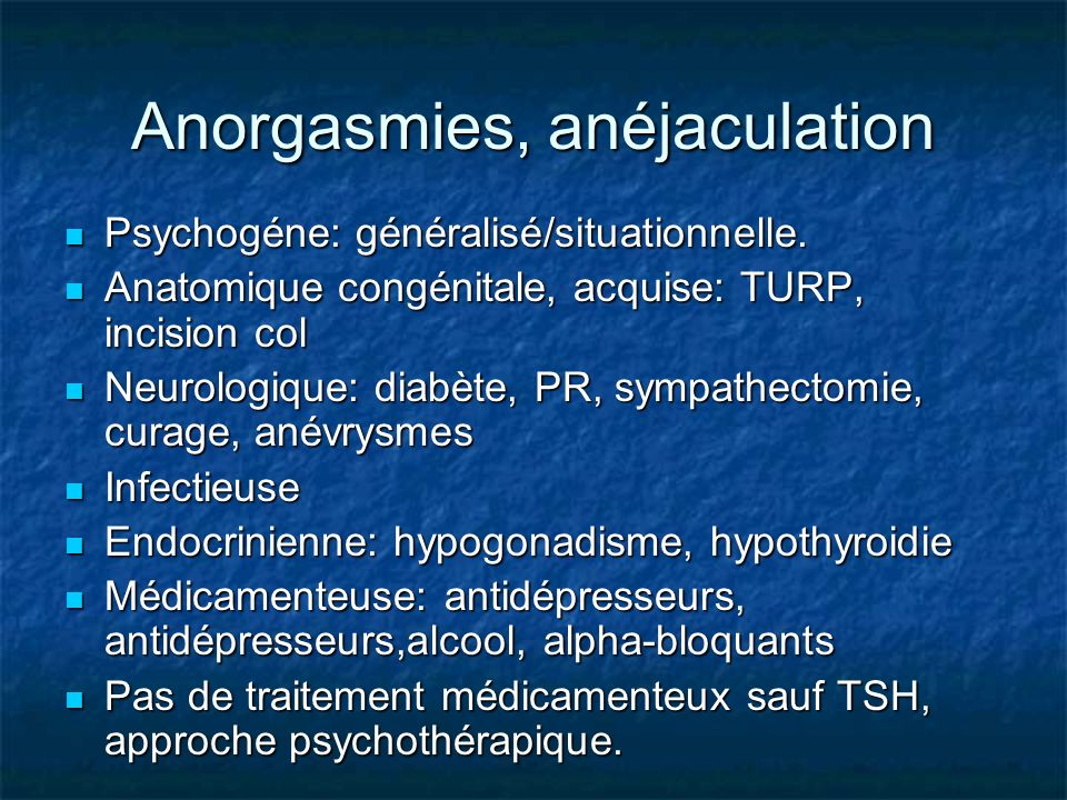 Anorgasmies, anéjaculation