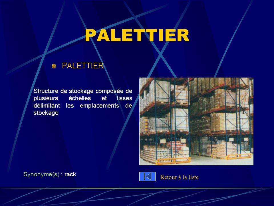 PALETTIER PALETTIER. Structure de stockage composée de plusieurs échelles et lisses délimitant les emplacements de stockage.