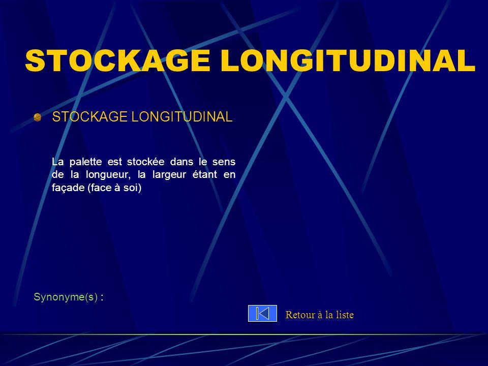 STOCKAGE LONGITUDINAL
