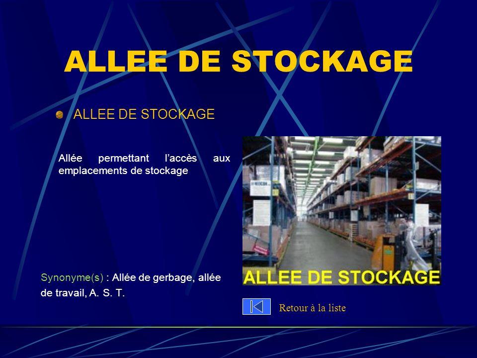 ALLEE DE STOCKAGE ALLEE DE STOCKAGE