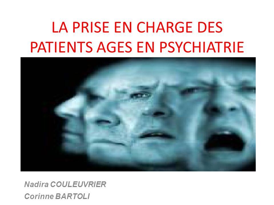 LA PRISE EN CHARGE DES PATIENTS AGES EN PSYCHIATRIE