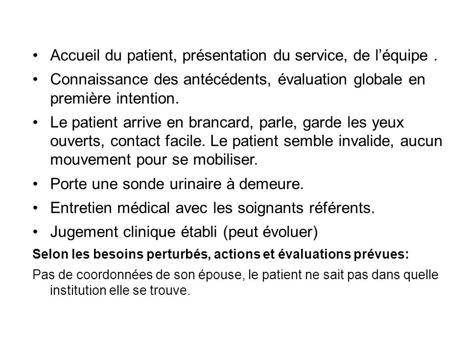 Accueil du patient, présentation du service, de l'équipe .