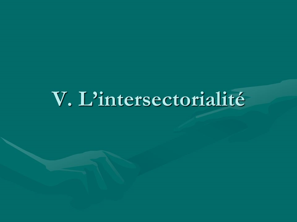 V. L'intersectorialité