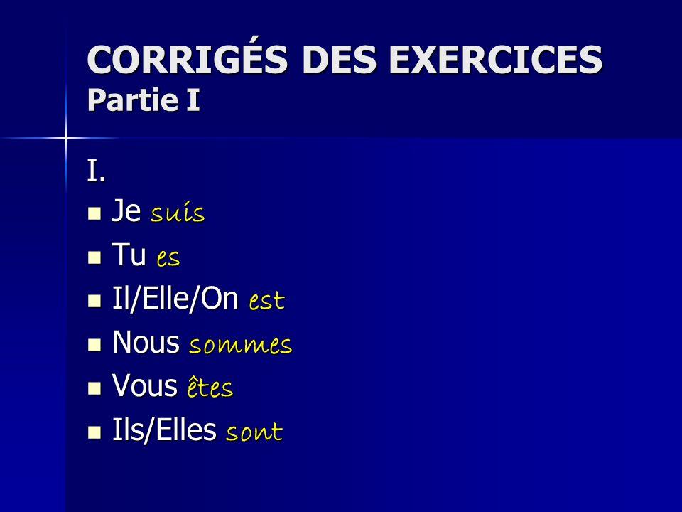 CORRIGÉS DES EXERCICES Partie I