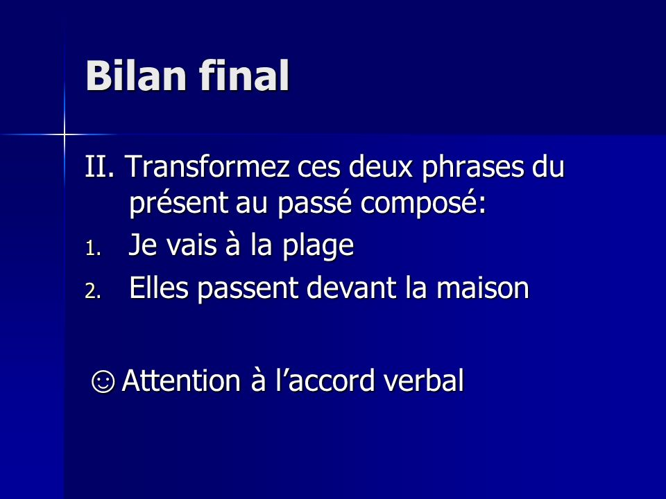 Bilan final ☺Attention à l'accord verbal