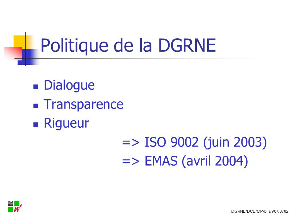 Politique de la DGRNE Dialogue Transparence Rigueur