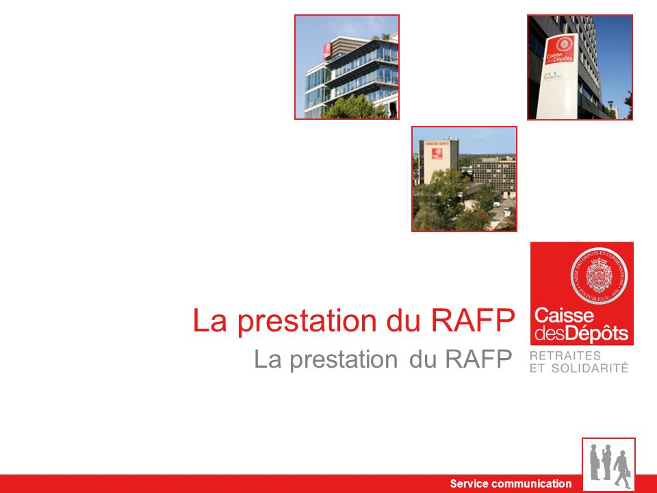 La prestation du RAFP La prestation du RAFP Service communication