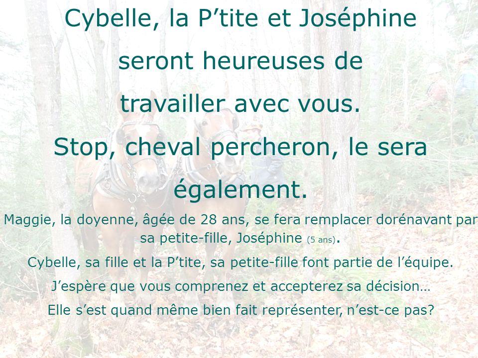 Cybelle, la P'tite et Joséphine seront heureuses de