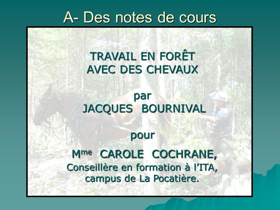 A- Des notes de cours TRAVAIL EN FORÊT AVEC DES CHEVAUX par