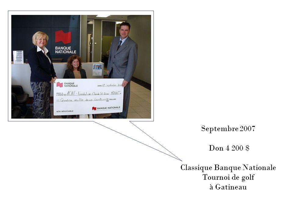 Septembre 2007 Don 4 200 $ Classique Banque Nationale Tournoi de golf à Gatineau