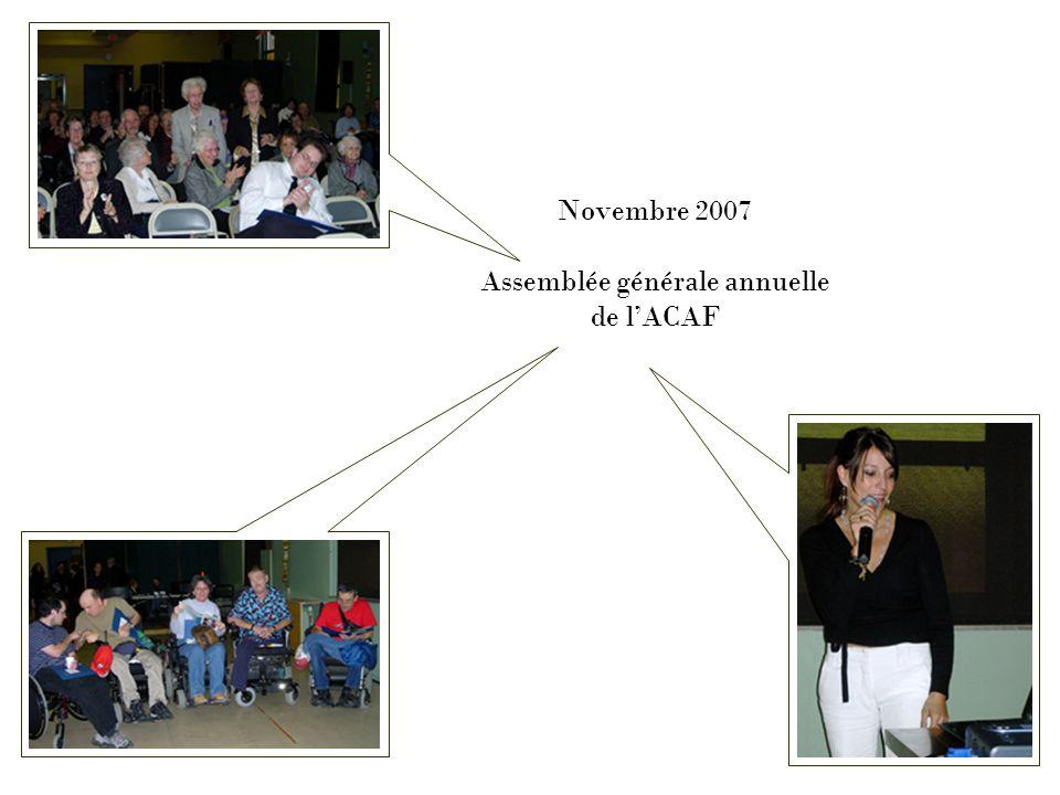 Novembre 2007 Assemblée générale annuelle de l'ACAF