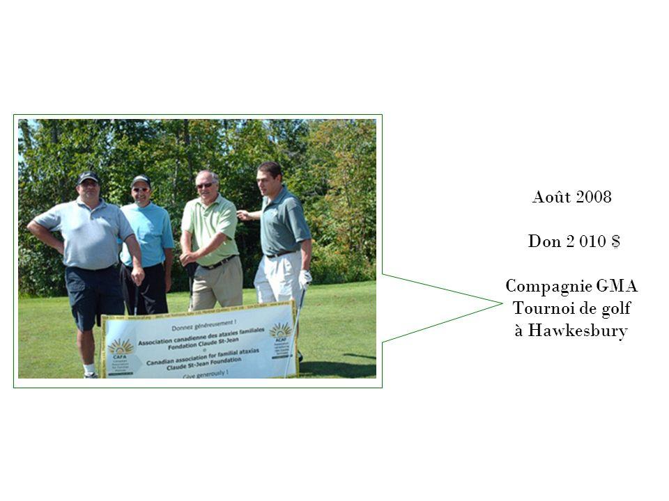 Août 2008 Don 2 010 $ Compagnie GMA Tournoi de golf à Hawkesbury
