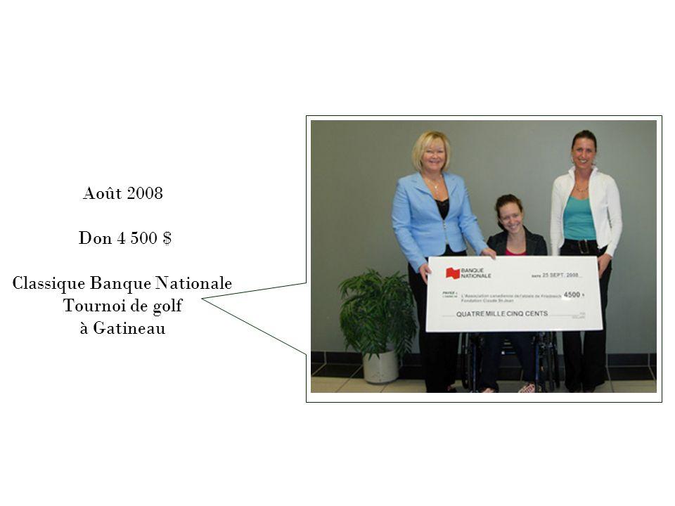 Août 2008 Don 4 500 $ Classique Banque Nationale Tournoi de golf à Gatineau