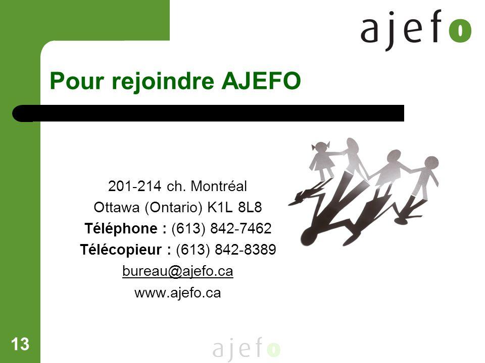 Pour rejoindre AJEFO 201-214 ch. Montréal Ottawa (Ontario) K1L 8L8