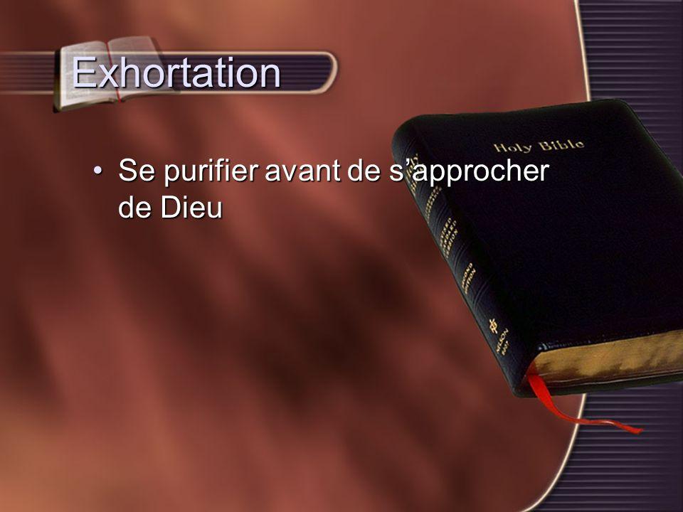 Exhortation Se purifier avant de s'approcher de Dieu